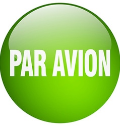 Par avion green round gel isolated push button vector