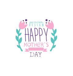 happy mothers day logo original design label with vector image vector image