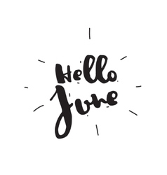 Hello june hand drawn design calligraphy vector