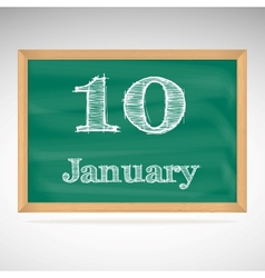 January 10 inscription in chalk on a blackboard vector