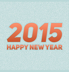 2015 new year greeting card abstract vector
