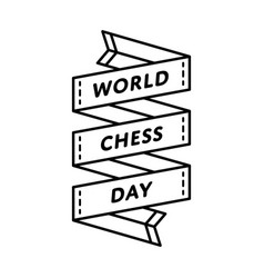 world chess day greeting emblem vector image vector image
