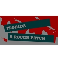 Florida a rough patch text vector