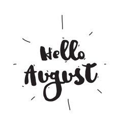 Hello august hand drawn design calligraphy vector