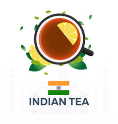 Tea time cup of tea with lemon indian tea vector