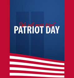 Patriot day background september 11 we will vector