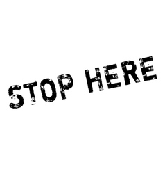 Stop Here rubber stamp vector image vector image