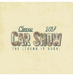 Vintage car show typography label design vector image