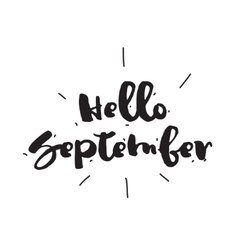 Hello september hand drawn design calligraphy vector
