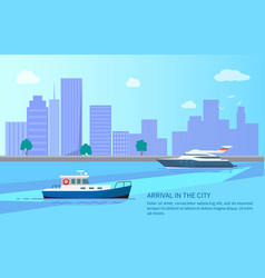 Arrival in city from trip on yacht and motor boat vector