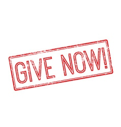 Give now red rubber stamp on white vector