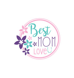 best mom love u logo label with flowers vector image vector image