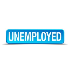 Unemployed blue 3d realistic square isolated vector