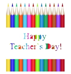 A set of colored pencils happy teachers day vector