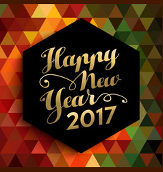 happy new year 2017 geometric background card vector image vector image