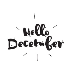 Hello december hand drawn design calligraphy vector
