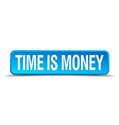 Time is money blue 3d realistic square isolated vector