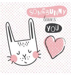 Somebunny loves you vector