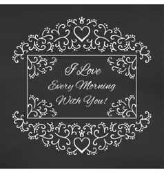 I love every morning with you Blackboard vector image vector image