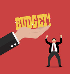Big hand give a budget to businessman vector