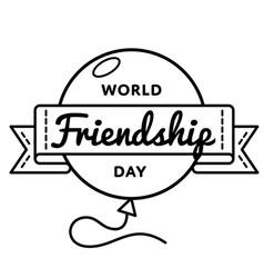 world friendship day greeting emblem vector image vector image
