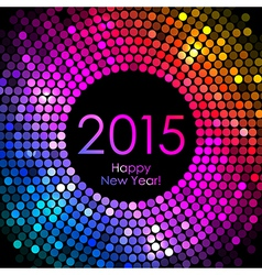 - Happy New Year 2015 - colorful disco lights vector image vector image