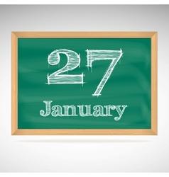 January 27 inscription in chalk on a blackboard vector