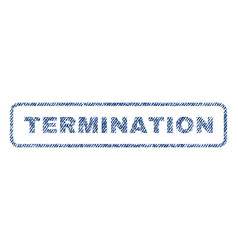 Termination textile stamp vector