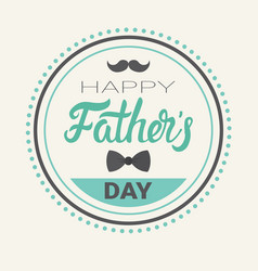 happy father day family holiday retro greeting vector image vector image