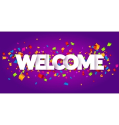 Welcome sign letters with confetti background vector image