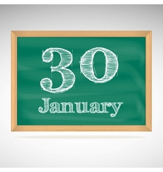 January 30 inscription in chalk on a blackboard vector