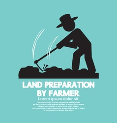 Land preparation by farmer symbol vector