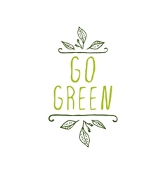 Go green - product label on white background vector image vector image