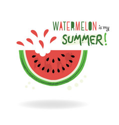 Watermelon is my summer card on white background vector