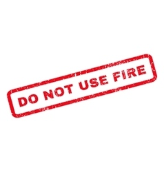 Do Not Use Fire Rubber Stamp vector image vector image