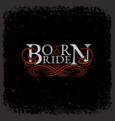 born to ride vector image