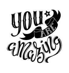 you are amazing vector image