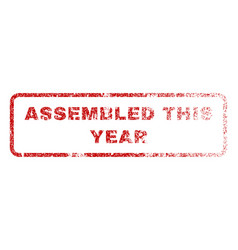 Assembled this year rubber stamp vector