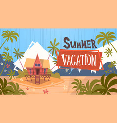 Summer vacation bungalow house on sea beach vector