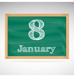 January 8 inscription in chalk on a blackboard vector