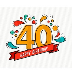 Colorful happy birthday number 40 flat line design vector