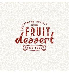 Fruit dessert seamless pattern and emblem vector