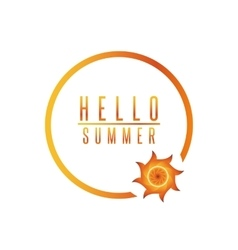 Hello summer poster quote sun lettering circle vector image