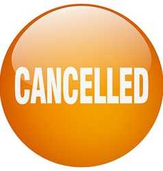 Cancelled orange round gel isolated push button vector