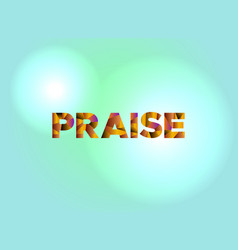 Praise concept colorful word art vector