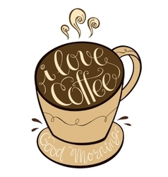 I love coffee hand drawn letter poster vector