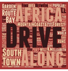 Classic drives the garden route south africa text vector