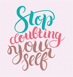 Stop doubting yourself motivation card with vector