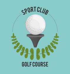 Sport club golf course ball on tee label vector