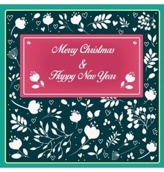 Christmas and New Year floral card vector image